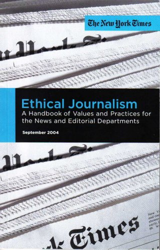 9781930881112: Ethical Journalism: A Handbook of Values and Practices for the News and Editorial Departments