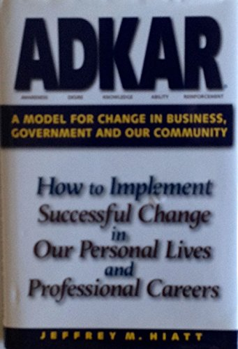 9781930885516: ADKAR A Model for Change in Business, Government and Our Community