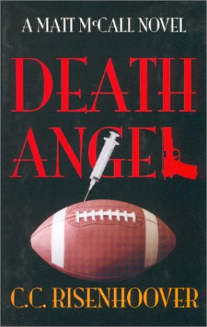 Death Angel (Matt McCall Novels): Risenhoover, C. C.