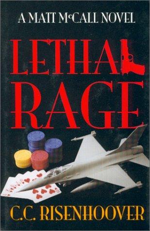 Lethal Rage (Matt McCall Novels): Risenhoover, C. C.
