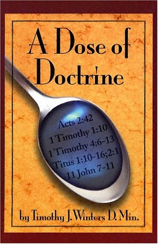 A Dose of Doctrine (1930899181) by Winters, Timothy J.