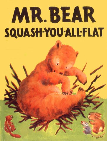 Mr. Bear Squash-You-All-Flat: Gipson, Morrell. Illust. by Angela