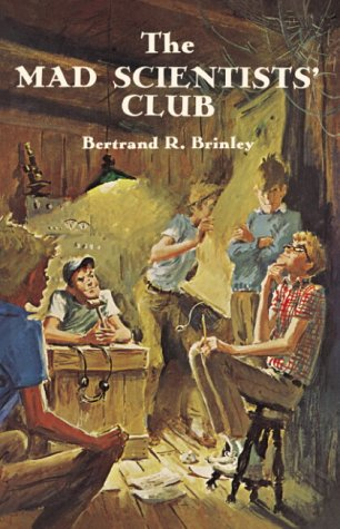 The Mad Scientists' Club (Mad Scientist Club): Brinley, Bertrand R.