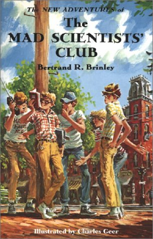 The New Adventures of the Mad Scientists' Club (Mad Scientist Club) (1930900112) by Bertrand R Brinley