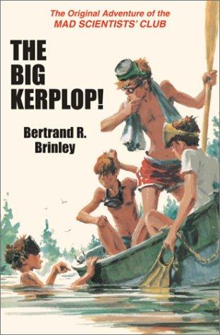 The Big Kerplop!: The Original Adventure of: Brinley, Bertrand R.