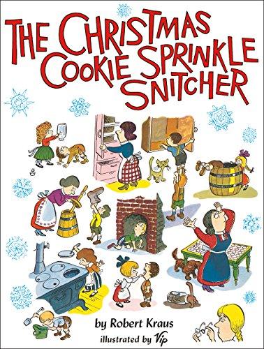 The Christmas Cookie Sprinkle Snitcher: Kraus, Robert
