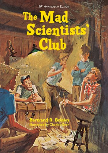The Mad Scientists' Club (Mad Scientist Club) (1930900538) by Bertrand R. Brinley