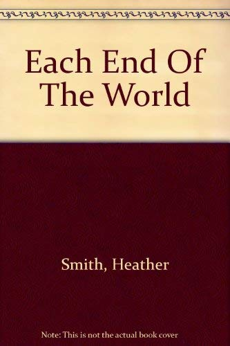 Each End Of The World: Smith, Heather