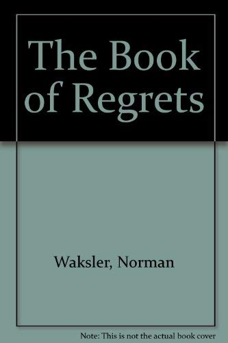 The Book of Regrets: Waksler, Norman