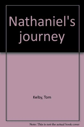 9781930914018: Nathaniel's journey: Journey Through the Great Woods