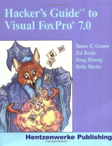Hacker's Guide to Visual FoxPro 7.0: Tamar E. Granor;
