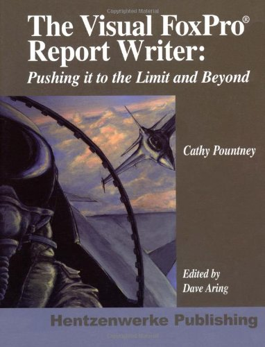 9781930919259: The Visual Foxpro Report Writer: Pushing It to the Limit and Beyond