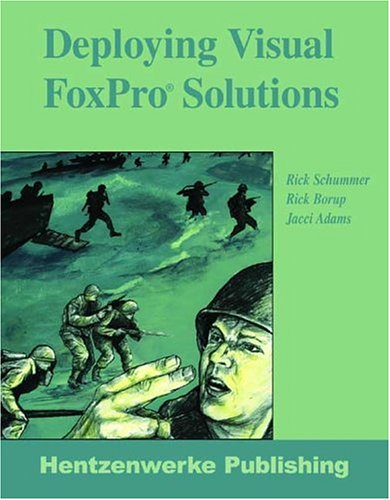 Deploying Visual FoxPro Solutions: Rick Schummer, Rick