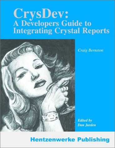 9781930919389: CrysDev: A Developer's Guide to Integrating Crystal Reports
