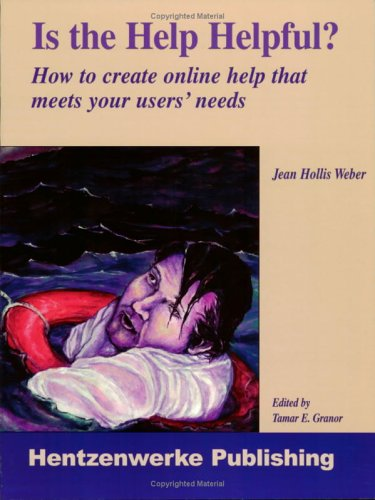 9781930919600: Is the Help Helpful? How to Create Online Help That Meets Your Users' Needs