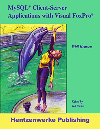 9781930919709: MySQL Client-Server Applications with Visual FoxPro