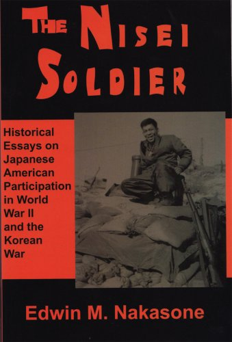 9781930922068: The Nisei Soldier: Historical Essays on Japanese American Participation in Wwii and the Korean War