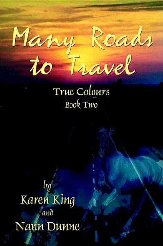 Many Roads to Travel (9781930928343) by Karen King; Nann Dunne
