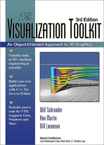 9781930934078: The Visualization Toolkit: An Object Oriented Approach to 3D Graphics 3rd Edition