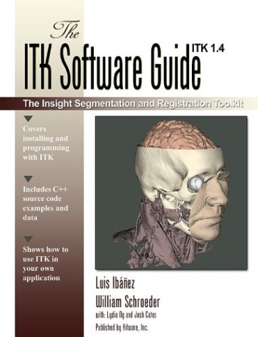 9781930934108: The ITK Software Guide: The Insight Segmentation and Registration Toolkit (version 1.4)