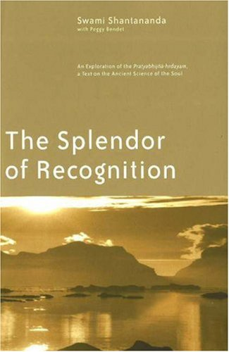 9781930939004: The Splendor of Recognition: An Exploration of the Pratyabhijna-hrdayam, a Text on the Ancient Science of the Soul