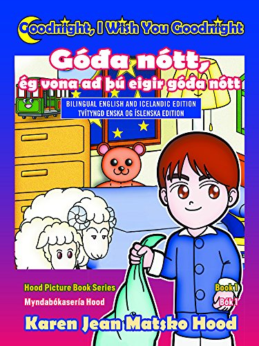 9781930948839: Goodnight, I Wish You Goodnight, Bilingual English and Icelandic (Hood Picture Book Series) (English and Icelandic Edition)