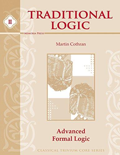 9781930953123: Traditional Logic, Book II: Advanced Formal Logic (Classical Trivium Core Series)