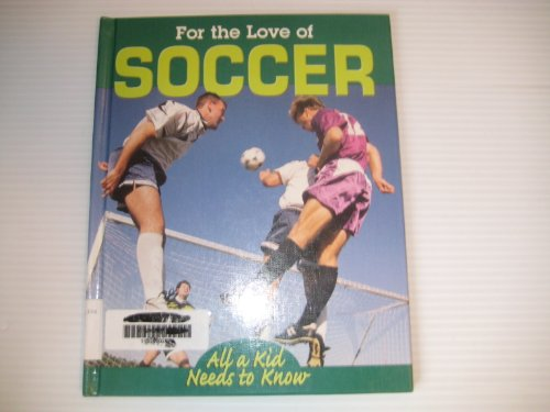 9781930954106: Soccer (For the Love of Sports)