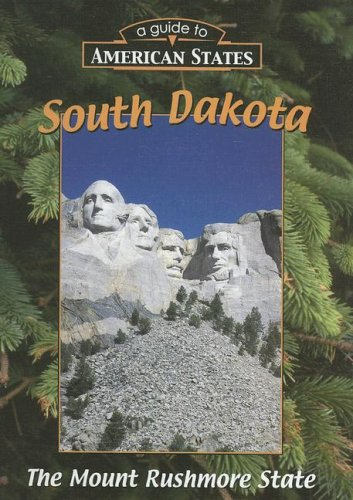 9781930954137: South Dakota: The Mount Rushmore State (Guide to American States)