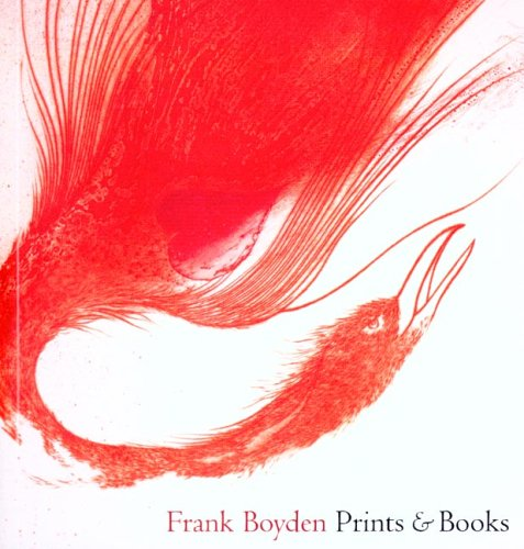 Frank Boyden: Prints and Books: Roberts, Prudence F.; Boyden, Ian H.