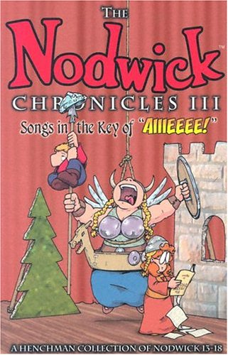 """Nodwick Chronicles III: Songs in the Key of """"Aiiieeee!"""": Aaron Williams"""