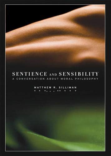 9781930972070: Sentience and Sensibility: A Conversation about Moral Philosophy