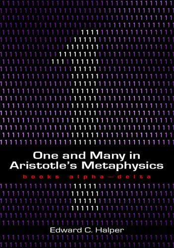 9781930972216: One and Many in Aristotle's Metaphysics: Books Alpha–Delta
