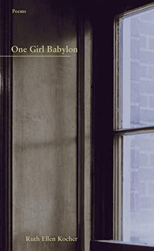 One Girl Babylon (Green Rose Series): Ruth Ellen Kocher