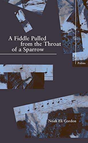 9781930974685: A Fiddle Pulled from the Throat of a Sparrow (Green Rose Series)