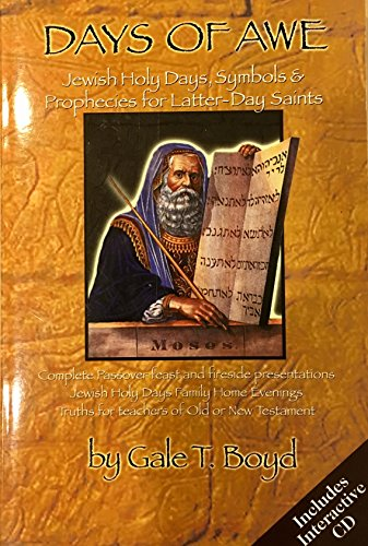 Days of Awe: Jewish Holy Days, Symbols & Prophecies for Latter-Day Saints: Gale T. Boyd