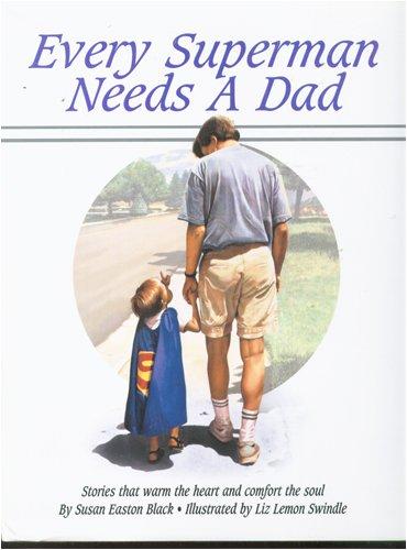 Every superman needs a dad: Black, Susan Easton