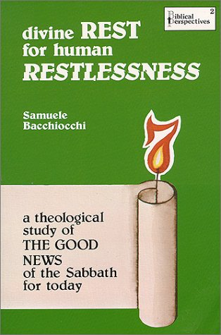9781930987012: Divine Rest for Human Restlessness : A Theological Study of the Good News of the Sabbath for Today