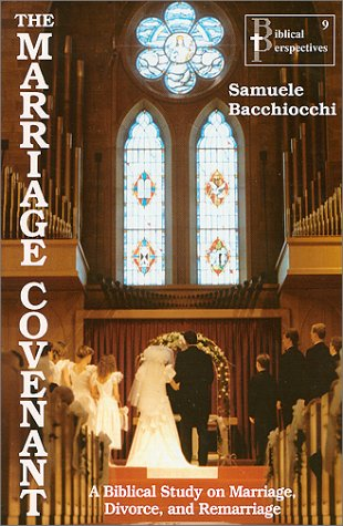 9781930987081: The Marriage Covenant : A Biblical Study on Marriage, Divorce, and Remarriage