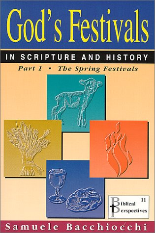 9781930987104: God's Festivals in Scripture and History: Part 1: The Spring Festivals