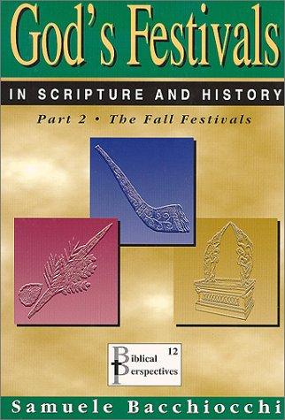 9781930987111: God's Festivals in Scripture and History: Part 2: The Fall Festivals