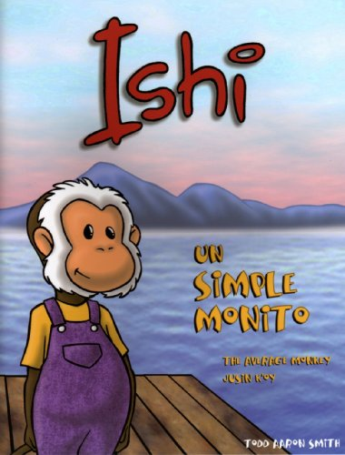 Ishi un simple monito (English and Spanish Edition) (1930992238) by Todd Aaron Smith