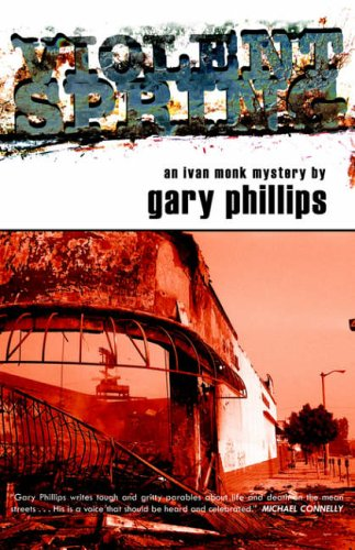 Violent Spring (Ivan Monk Mystery, no.1): Phillips, Gary