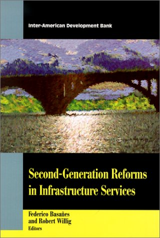 Second-Generation Reforms in Infrastructure Services (Inter-American Development Bank)