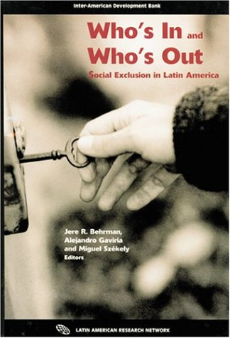 9781931003421: Who's In and Who's Out: Social Exclusion in Latin America (Inter-American Development Bank)