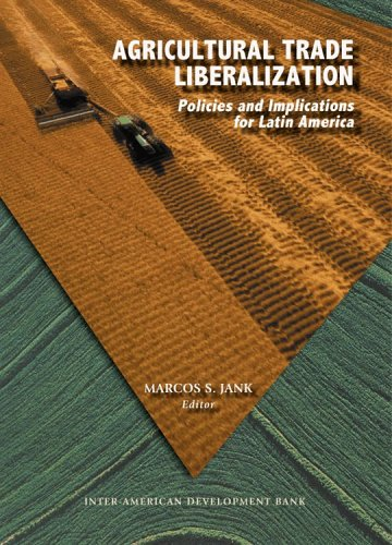 Agricultural Trade Liberalization: Policies And Implications For Latin America: Marcos S. Jank