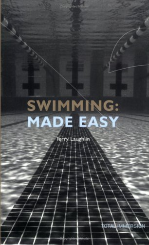 9781931009010: Swimming Made Easy: The Total Immersion Way for Any Swimmer to Achieve Fluency, Ease, and Speed in Any Stroke