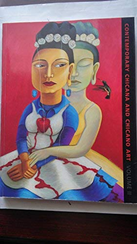 Contemporary Chicano and Chicana Art: Artists, Work, Culture, and Education