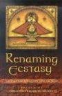 Renaming Ecstasy: Latino Writings on the Sacred: Orlando Ricardo Menes