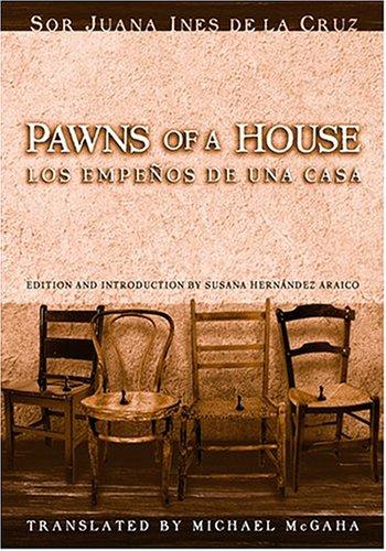 9781931010177: Los Empenos de Una Casa/Pawns of a House: A Mexican Baroque Fete (English and Spanish Edition)